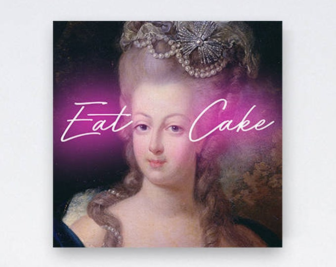 Marie Antoinette print, Marie Antoinette art, Marie Antoinette decor, Eat Cake print, Neon print, French painting, Wall decor, Gift for her