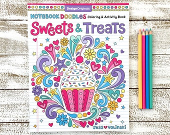 SWEETS & TREATS Coloring Activity Book • Notebook Doodles by Jess Volinski • Kids Children Tweens Adults • Dessert Birthday Cupcake Fun