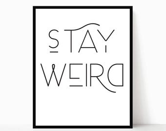 Stay Weird Print   Stay Weird Printable   Dorm Decor Poster   Fun Dorm Printable Wall Art   Funny Office Printable   DIGITAL FILE ONLY