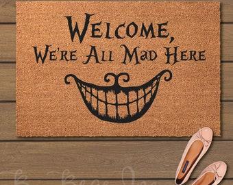 Welcome, We're All Mad Here Doormat - Welcome Mats- Fun Doormats -Funny