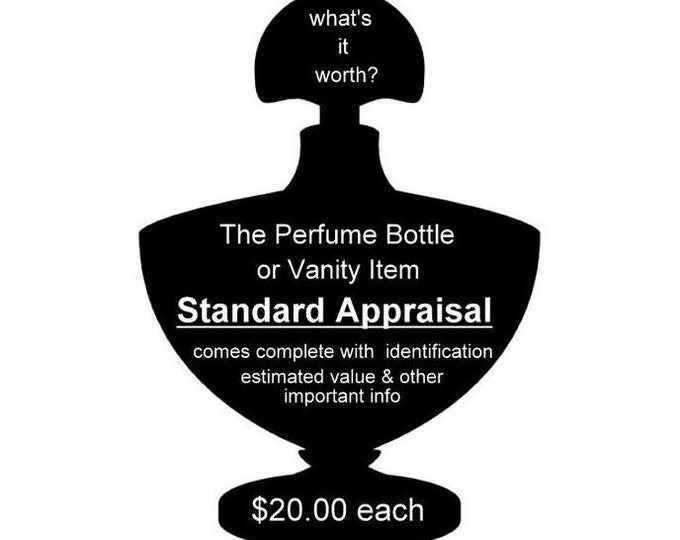 STANDARD APPRAISAL How Much is Your Bottle Worth? Vintage Perfume Bottle Identification and Appraisal Service