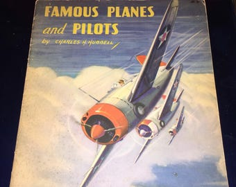 Famous Planes and Pilots - Vintage Picture/Story Book by Charles H. Hubbell
