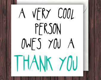 Cool Thank You. Funny Thank You Card. Funny Card. Greeting Card.