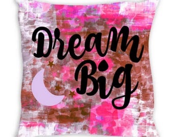 DREAM BIG Pink Tan Suede Throw Pillow Cushion Cover 18x18 20x20 26x26 Moon Stars Colorful Nursery Typography Quote Girly Abstract Art Decor