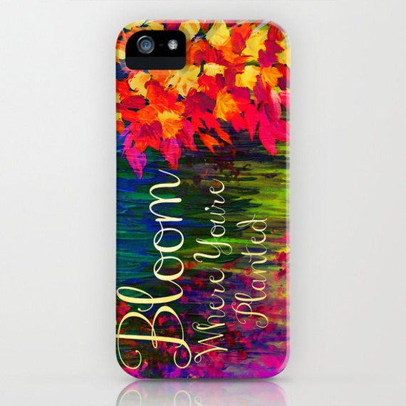 BLOOM Where You're PLANTED Floral iPhone 6 7 8 Plus X Xr Xs Max Case Samsung Galaxy Phone Cover Typography Colorful Flowers Wisdom Abstract