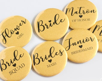 Gold Bridal Shower Pinback Button Bridesmaid - Maid of Honor - Matron of Honor - Bride Squad - Flower Girl - Junior Bridesmaid