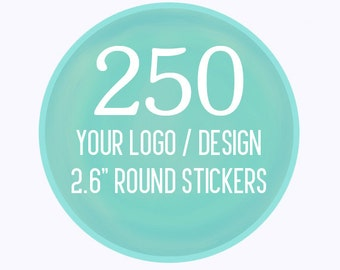 "250 Custom 2.6"" Round Stickers Your Logo or Design"