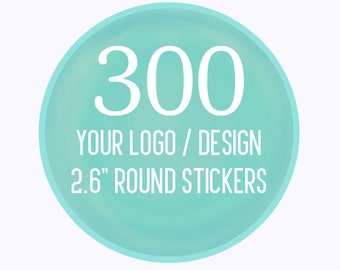 "300 Custom 2.6"" Round Stickers Your Logo or Design"