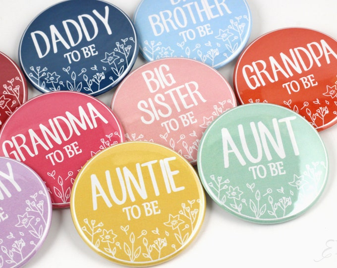 Baby Shower Pin-back Buttons - Mommy to be Button - Daddy to be Button - Big Sister Badge - Big Brother Pin