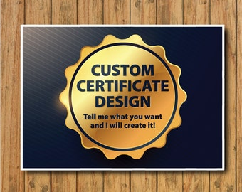 CUSTOM Certificate, Design, Award, Participation, Certificate, Gift Certificate, Printable, Customized, Personalized, event, graphic design