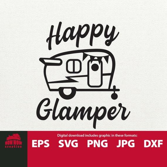 Happy Glamper Svg Camping Svg Vintage Camper Svg Camping Svg Etsy