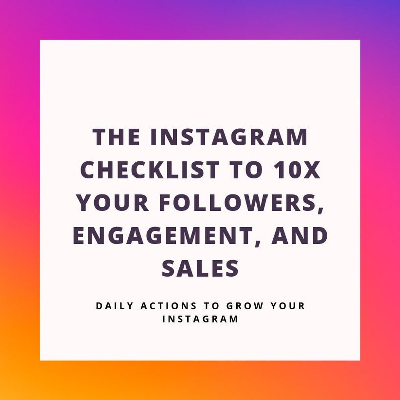THE INSTAGRAM CHECKLIST  10x your Followers Engagement and image 0