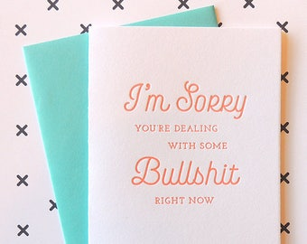 I'm Sorry You're Dealing with Bullshit letterpress card, typography neon sympathy friendship apology