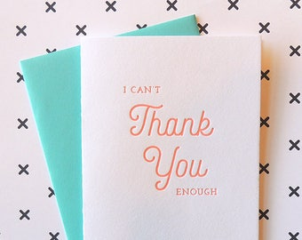 I Can't Thank You Enough letterpress card, typography neon friendship