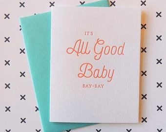It's All Good Baby letterpress card, typography neon song lyrics friendship silly