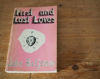 First and Last Loves - John Betjeman