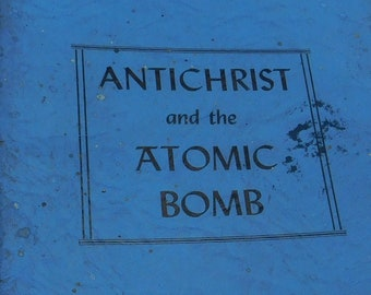 Vintage Antichrist and the Atomic Bomb Book by Rev Gerald B Winrod - 1945 - from DustyMillerAntiques