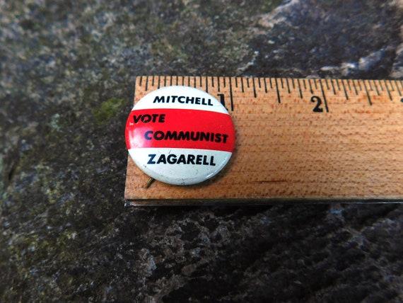 """VOTE COMMUNIST MITCHELL ZAGARELL 1968 CAMPAIGN BUTTON 1 /"""""""