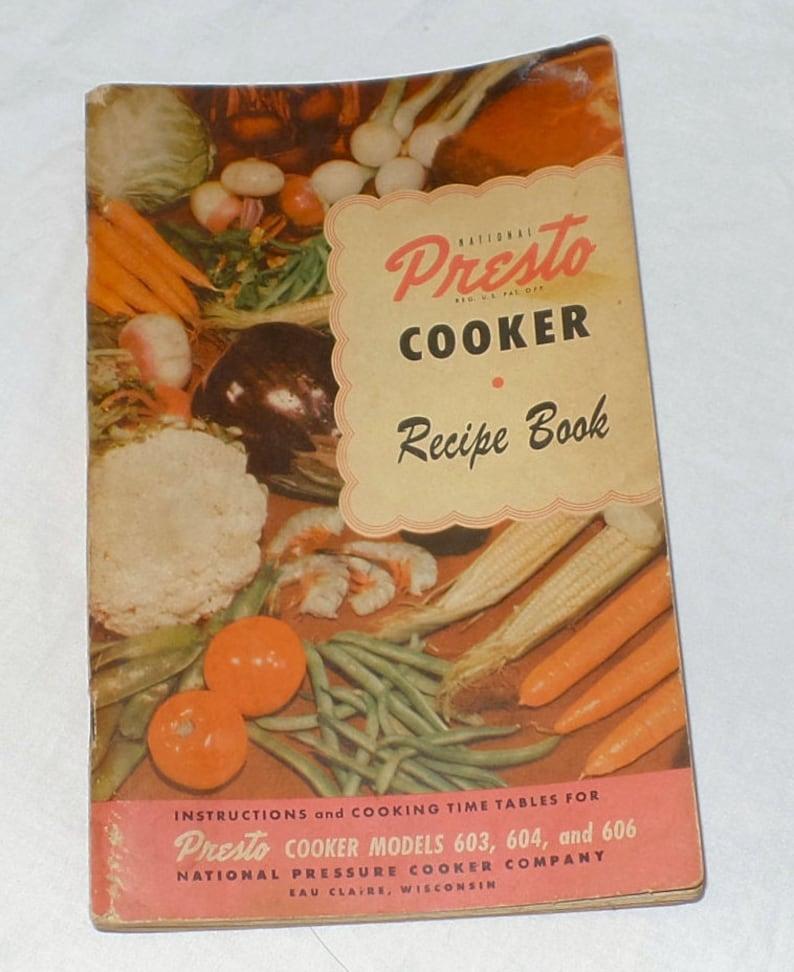 ffb52313f2a4c 1949 Presto Pressure Cooker Models 603 604 and 606 Recipe Book