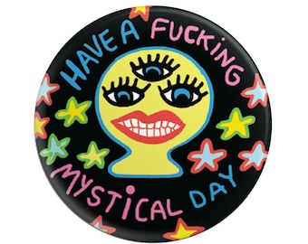 "Mystical Day 2.25"" pinback button"