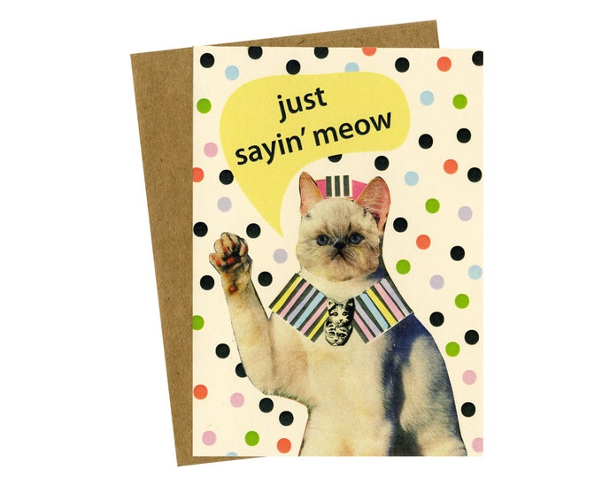 Just Sayin' Meow greeting card
