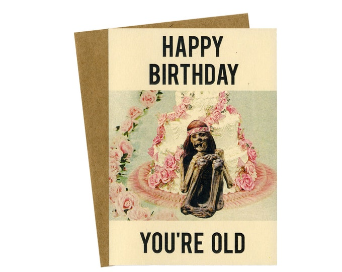 Happy Birthday, You're Old greeting card