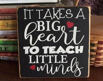 Teacher Sign, Teacher Gift, It Takes a Big Heart to Teach Little Minds, Gift for Teacher, Classroom sign, Teacher Appreciation gift,
