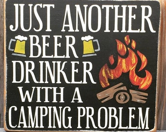 Camping Sign, Just Another Beer Drinker with a Camping Problem Wood Sign, Gift for Campers, Gift for Beer Drinker, Camping Problem Sign