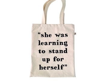 she was learning to stand up for herself canvas tote