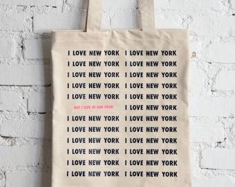 i love new york but I live in san fran tote