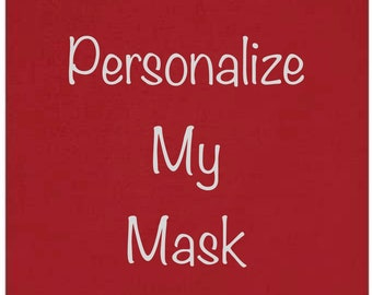 Add Personalization to Face mask or add second personalization to scrubs