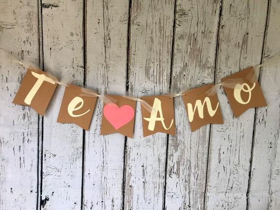 TE AMO Banner-Te Amo Banner-Wedding Banner-Engaged banner-Spanish banner-I love you spanish banner-Anniversary banner-White and Gold banner