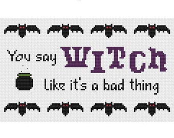You Say Witch Cross Stitch Pattern
