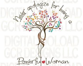 Never Apologize, Powerful Woman,Inspiration, Sublimation Download, Downloadable Print, File, Digital Download, Graphic, Encouragement, Women