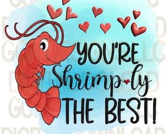 Shrimp-ly The Best, I love you, Shrimp, Sublimation Download, Downloadable, Sublimation Designs, Digital Download File Clipart, Downloads