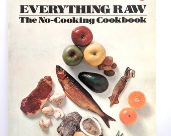 Everything Raw The No Cooking Cookbook by Jennie Reekie 1977 Penguin Handbook Paperbook Gently Used Condition