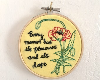 Every Moment Has Its Pleasures and Its Hope- Inspirational Embroidery With Poppies