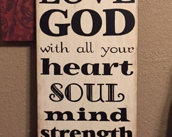 """Scripture Sign - Love GOD with all your heart, soul, mind & strength. 14"""" x 24"""" SignsbyDenise"""