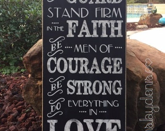 """1 Corinthians 16:13-14 Be on your Guard, Stand Firm in the Faith, Courage, Do Everything in LOVE Scripture Sign - 12"""" x 24"""" SignsbyDenise"""