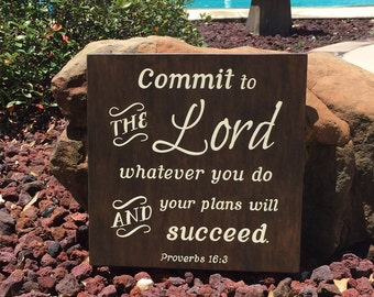 """Commit to the Lord whatever you do and your plans will succeed. Proverbs 16:3 Sign, Scripture Sign - 14"""" x 14"""" SignsbyDenise"""