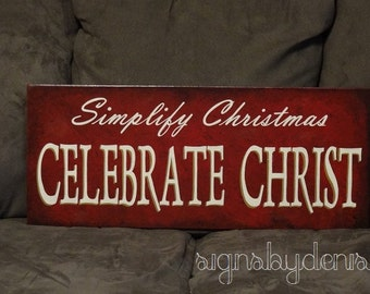 "Simplify Christmas - Celebrate Christ Sign, Christmas Sign - 24"" x 10"" SignsbyDenise"