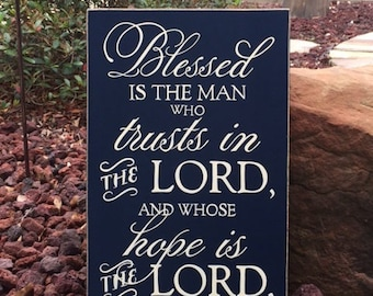 "Blessed is the man who trusts in the LORD Jeremiah 17:7 Sign, Scripture Sign 12"" x 19"" SignsbyDenise"