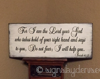 "Isaiah 41:13 Sign, Scripture Sign, For I am the Lord your God...Do not fear; I will help you. 24"" x 10"""