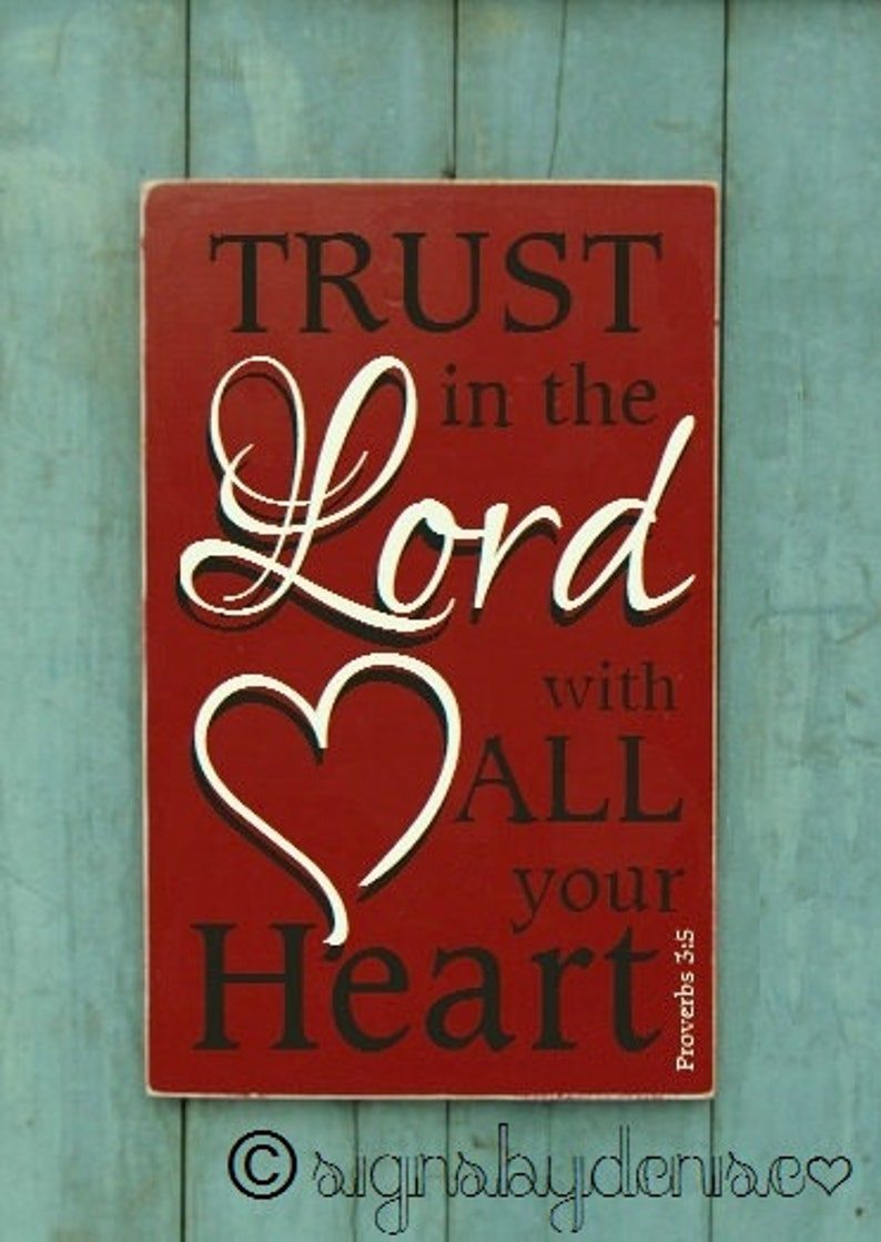TRUST in the LORD with ALL your Heart  Proverbs 3:5 Scripture Sign - 12