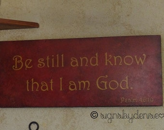 "Be Still and Know Sign, Scripture Sign, Psalm 46:10 - 24"" x 10"" SignsbyDenise"