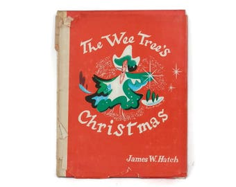The Wee Tree's Christmas by James W Hatch Children's Books  Austin Upstate NY Illustrator Classic Fairy Tale for Orphans