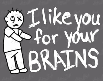 Zombie I Like You For Your Brains Halloween SVG File