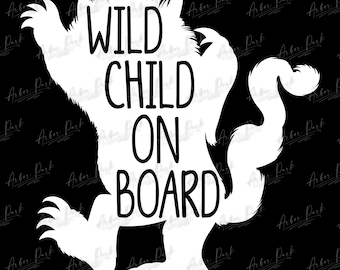 Wild Child On Board, Wild Thing, Storybook Monster, Wild Child, Car Decal, Cut File, SVG, Vinyl, Digital File