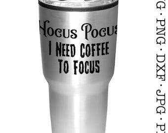 Hocus Pocus I Need Coffee To Focus Halloween SVG File