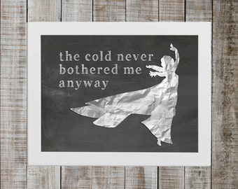 Elsa Frozen Pop Culture Print - 'the cold never bothered me anyway'